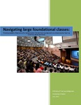 Navigating large foundational classes: Providing scalable infrastructure for next generation blended learning classrooms to enhance student learning outcomes, access and choice