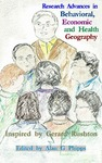 Research Advances in Behavioral, Economic and Health Geography Inspired by Gerard Rushton by Alan G. Phipps Ed.