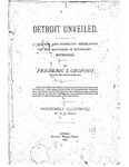 Detroit Unveiled: A Graphic and Startling Revelation of Michigan's Metropolis by Frederic S. Crofoot