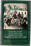 Exiles: An Archival History of the World War II Japanese Road Camps in British Columbia and Ontario