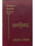 Chatham Baptist Church Centennial 1850-1950 by Chatham Baptist Church