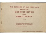 Glamour Of Old Time Days Around The Detroit River And Essex County by Essex County Ontario Tourist Association