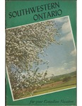 Southwestern Ontario For Your Canadian Vacation 1948 by Ontario. Department of Travel and Publicity