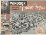 Windsor Ontario Reports 1960 Pride in Progress by City of Windsor