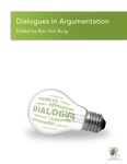 Dialogues in Argumentation by Ron Von Burg